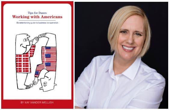 Hvordan arbejder du bedst sammen med amerikanske kolleger og forbedrer dine forretningsmæssige resultater i USA? Foredragsholder Kay Xander Mellish giver alle sine bedste tips til dansk-amerikansk arbejdsmiljø i ny bog
